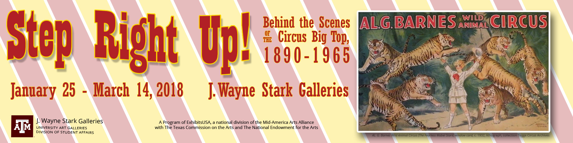 Step Right Up! Behind the Scenes of the Circus Big Top, 1890-1965 will be on display at the J. Wayne Stark Galleries at Texas A&M University from January 25 through March 14, 2018.